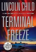 Terminal Freeze [Large Print]