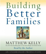 Building Better Families [Audio]