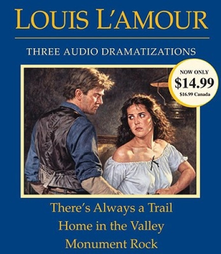 There's Always a Trail/Home in the Valley/Monument Rock [Audio] by Louis L'Amour