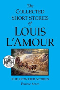 The Collected Short Stories of Louis L'Amour [Large Print]