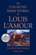 The Collected Short Stories of Louis L'Amour, Volume 2 [Large Print]
