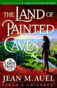 The Land of Painted Caves [Large Print]