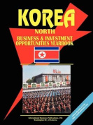 Korea, North Business and Investment Opportunities Yearbook