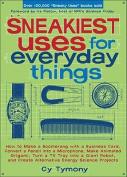 Sneakiest Uses for Everyday Things