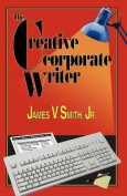 The Creative Corporate Writer