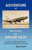 Adventure of Becoming an Airline Pilot