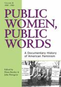 Public Women, Public Words: A Documentary History of American Feminism