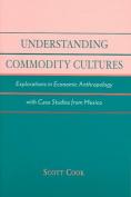 Understanding Commodity Cultures