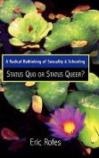 Status Quo or Status Queer