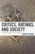 Critics, Ratings and Society of Reviews