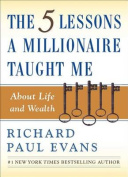 5 Lessons A Millionaire Taught