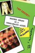 Britney Spears is a Three-headed Alien