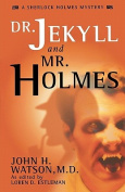 Dr. Jekyll and Mr. Holmes