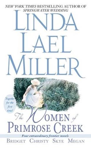 The Women of Primrose Creek Omnibus: Four Extraordinary Frontier Novels: