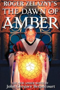"Roger Zelazny's ""the Dawn of Amber"""