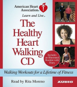 The Healthy Heart Walking CD [Audio]