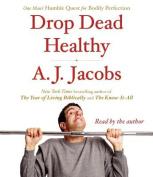Drop Dead Healthy [Audio]