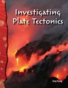 Investigating Plate Tectonics (Science Readers