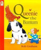 Queenie The Bantam