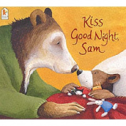 Kiss Good Night, Sam