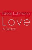 Love: A Sketch