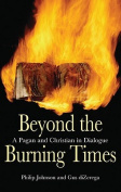 Beyond the Burning Times