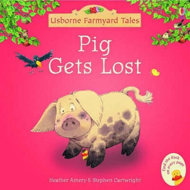Pig Gets Lost (Mini Farmyard Tales S.)