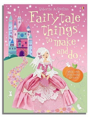 Fairytale Things to Make and Do (Usborne Activities)