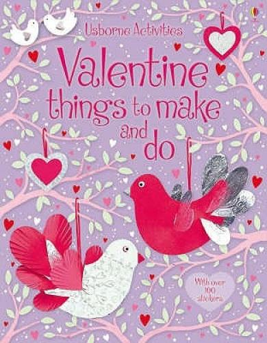 Valentine's Things to Make and Do (Usborne Activities) by Fiona Watt.