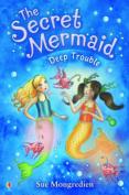 Deep Trouble (Secret Mermaid)