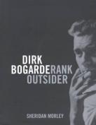Dirk Bogarde: Rank Outsider