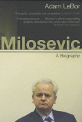 Milosevic: A Biography