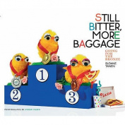 Still Bitter, More Baggage