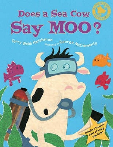 Does a Sea Cow Say Moo? by Terry Webb Harshman.