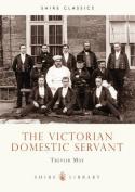 The Victorian Domestic Servant