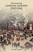 Discovering London Railway Stations