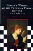 Women's Writing of the Victorian Period, 1837-1901