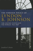 The Foreign Policy of Lyndon B. Johnson