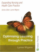 Expanding Nursing and Health Care Practice Optimising Learning Through Practice