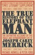 The True History of the Elephant Man