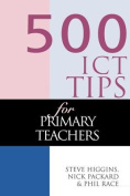 500 Tips for Using ICT in Primary Teaching