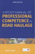 STUDY MAN. OF PROF. COMPETENCE IN ROAD TRANS 10/ED