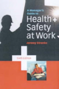 A MANAGER'S GUIDE TO HEALTH AND SAFETY AT WORK
