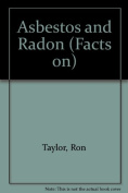Asbestos and Radon (Facts on)
