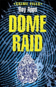 Dome Raid (Crime Files)