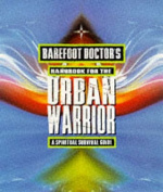 Barefoot Doctor's Handbook for the Urban Warrior