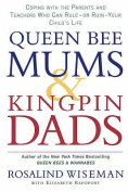 Queen Bee Mums and Kingpin Dads