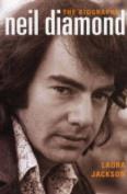 Neil Diamond: The Biography