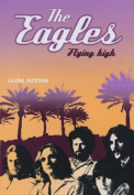 The Eagles: Flying High
