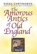 Amorous Antics of Old England